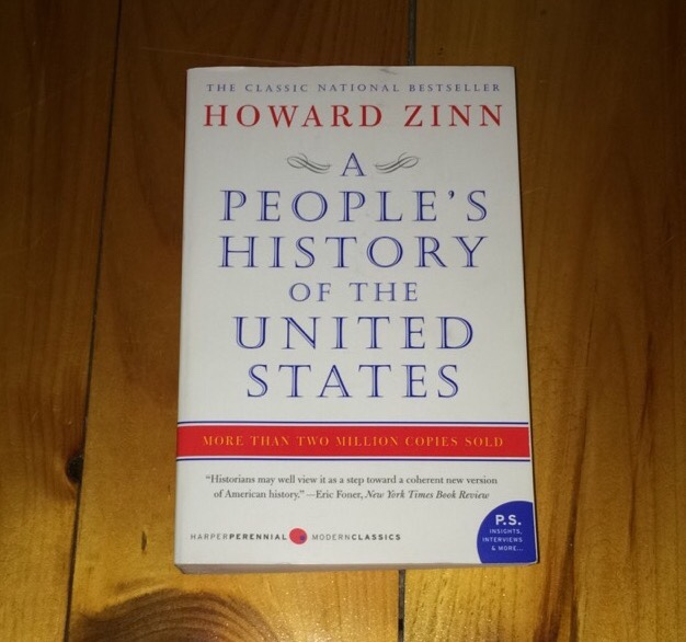 """a review of howard zinns a peoples history of the united states """"the american system is the most ingenious system of control in world history with a country so rich in natural resources, talent, and labor power the system can afford to distribute just enough wealth to just enough people to limit discontent to a troublesome minority."""
