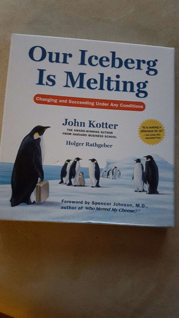 our iceberg is melting by john Our iceberg is melting lessons from the penguin story , i recently read a book by john kotter on the subject 'managing successful change' called our iceberg is melting kotter is a professor at.