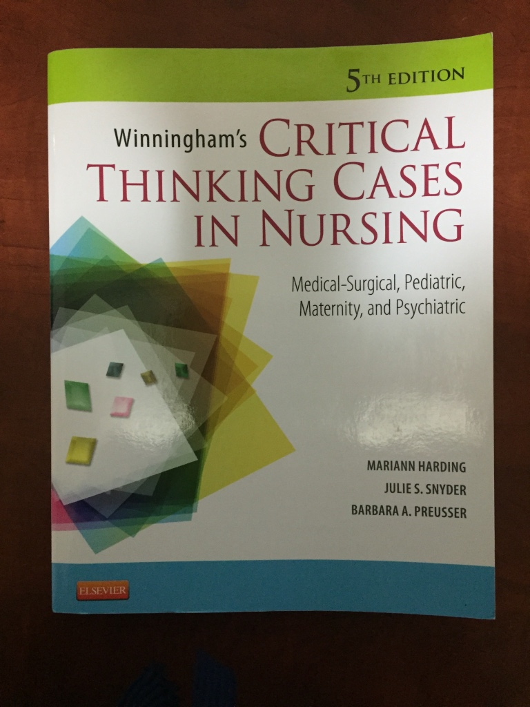 winningham preusser s critical thinking cases in nursing 4th edition Winningham's critical thinking cases in nursing, 6th edition and opportunities to apply knowledge and develop critical thinking this edition new qsen icons.
